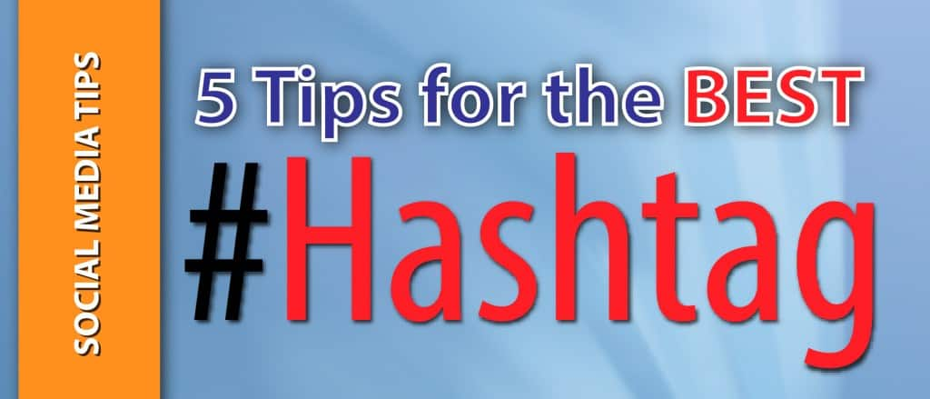 5 Tips For The Best HASHTAG