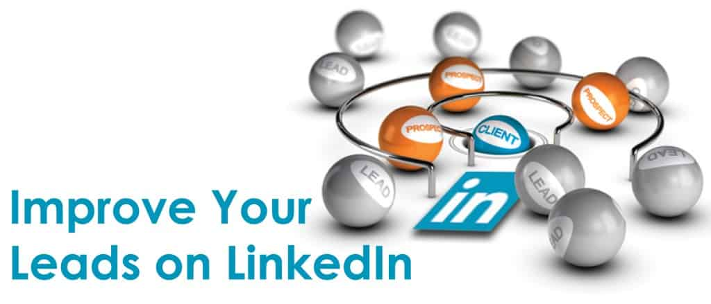 Improve Your Leads on LinkedIn
