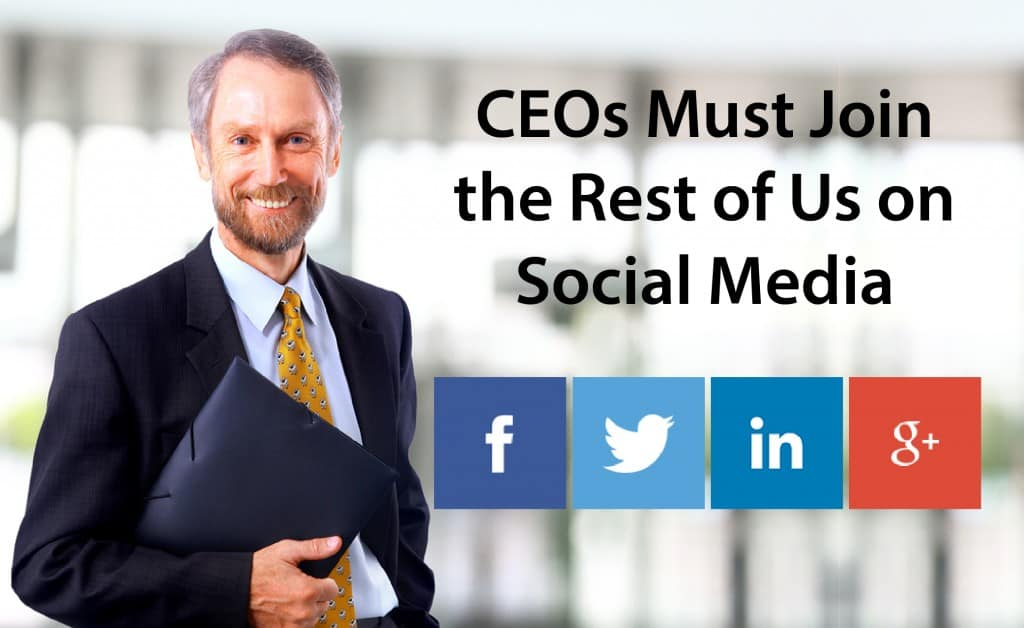 ceos-must-join-the-rest-of-us-on-social-media-01
