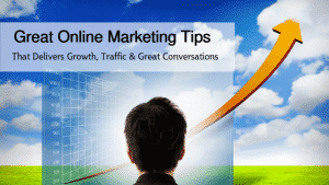 Great Online Marketing Tips That Delivers Growth Traffic Great Conversations