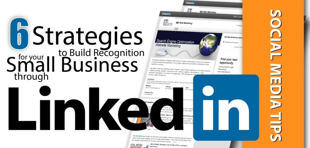 Strategies to Build Recognition for Your Small Business through LinkedIn