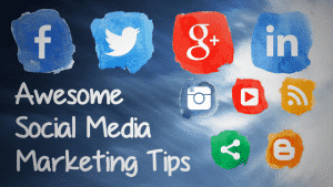 Awesome Social Media Marketing Tips